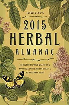 Llewellyn's 2015 Herbal Almanac: Herbs for Growing