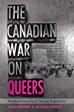 The Canadian War on Queers: National Security as Sexual Regulation