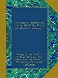 img - for The siege of Quebec and the battle of the Plains of Abraham Volume 1 book / textbook / text book