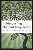 Discovering the God Imagination, Jonathan Brink, 1453650741