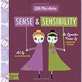 Sense & Sensibility: A BabyLit(TM) Opposites Primer: A BabyLit Opposites Primer