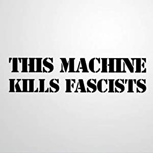 This Machine Kills Fascists Stickers Car Decal Window Decal Vinyl Decal Die Cut Decals Funny Laptop Stickers Bumper Stickers Gift