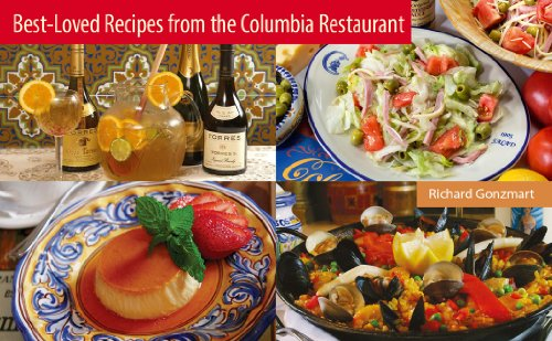 Best-Loved Recipes from The Columbia Restaurant by Richard Gonzmart