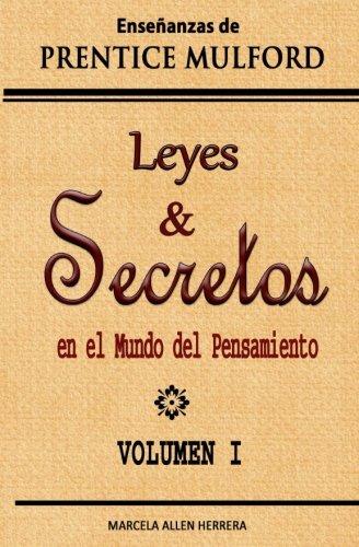 Leyes y Secretos en el Mundo del Pensamiento: Enseñanzas de Prentice Mulford (Spanish Edition) [Prentice Mulford - Marcela  Allen Herrera] (Tapa Blanda)