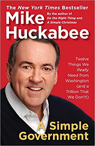Descarga de audiolibros en francésA Simple Government: Twelve Things We Really Need from Washington (and a Trillion That We Don't!) by Mike Huckabee PDF 1595230831