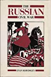 The Russian Civil War, Mawdsley, Evan, 0049470248