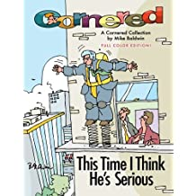 Cornered - This Time I Think He's Serious: A Cornered Collection by Mike Baldwin