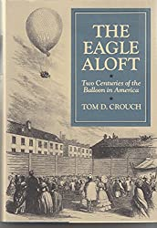 The Eagle Aloft: Two Centuries of the Balloon in America