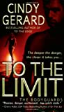 To the Limit (The Bodyguards, Book 2) by  Cindy Gerard in stock, buy online here