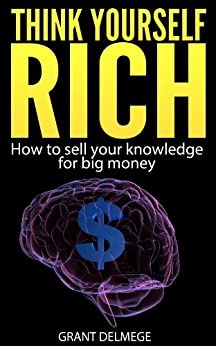 Amazon.com: Think Yourself Rich: How To Sell Your