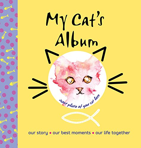 My Cat's Album: Our Story, Our Best Moments, Our Life Together (Best Moments Life Of)