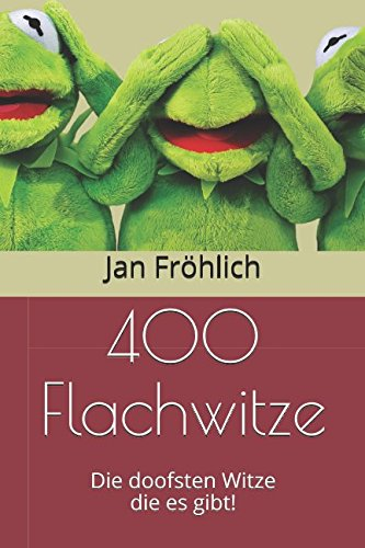 400 Flachwitze: Die doofsten Witze die es gibt!