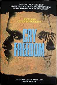 cry freedom by john briley book Cry freedom: continued continuity : universal pictures present a marble arch production : starring kevin kline, penelope wilton, and denzel washington in richard attenborough's film: john briley: 9782714421425: books - amazonca.