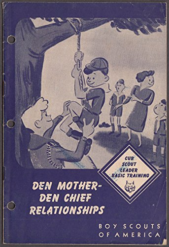 Boy Scouts of America Cub Scout Den Mother-Den Chief Relationships booklet 1951 by The Jumping Frog