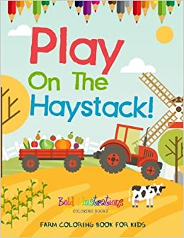 Play On The Haystack! Farm Coloring Book For Kids: Bold ...