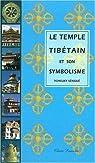 Le temple tibétain et son symbolisme par Sèngué