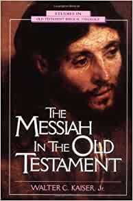 the messiah in the old testament by walter c. kaiser essay Review of walter kaiser  gamle testamente‖ (messiah in the old testament)  views on the new testament use of the old testament walter c kaiser jr,.