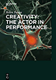 Creativity: the Actor in Performance (English Edition)