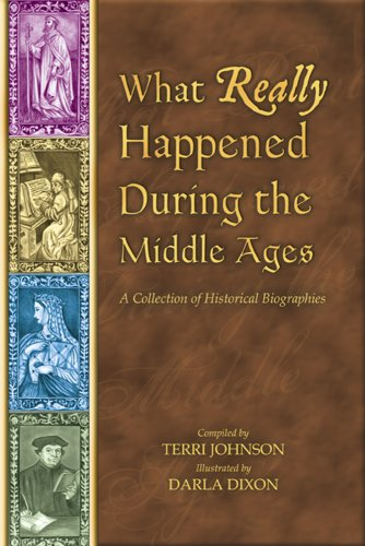 2: What Really Happened During The Middle Ages: A Collection Of Historical Biographies (What Really Happened...)