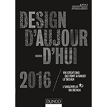 Design d'aujourd'hui 2016 : 156 créations qui font avancer le design (Hors Collection) (French Edition)