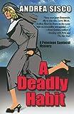 Deadly Habit, Andrea Sisco, 141042281X