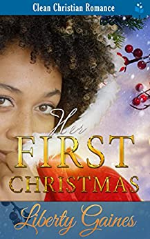 Her First Christmas by [Gaines, Liberty, Read, Pure]