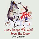 Lucy Keeps the Wolf from the Door Audiobook by Ann Jungman Narrated by Jane Asher