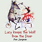 Lucy Keeps the Wolf from the Door | Ann Jungman