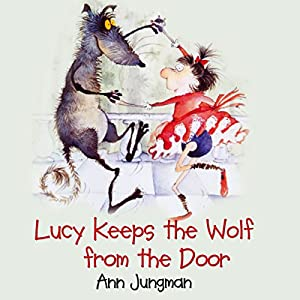 Lucy Keeps the Wolf from the Door Audiobook