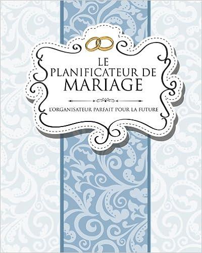 L/'Organisateur Parfait Pour La Future Mari/ée Le Planificateur De Mariage