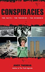 Conspiracies: The Facts. The Theories. The Evidence