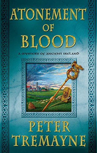 Atonement of Blood: A Mystery of Ancient Ireland (A Sister Fidelma Mystery Book 24)