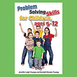 Problem Solving Skills for Children, Ages 5-10