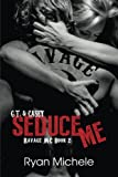 Seduce Me (Ravage MC #2)