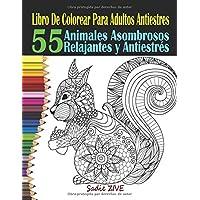 Libro De Colorear Para Adultos Antiestres: Libro Para