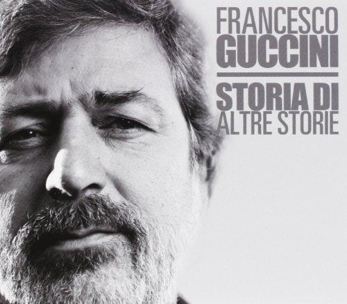 Francesco Guccini - Storia di altre storie - Zortam Music