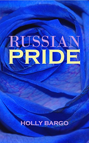 Russian Pride (Russian Love Book 4) by Holly Bargo