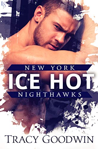 Ice Hot: A New York Nighthawks Novel by [Goodwin, Tracy]