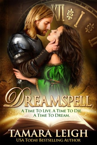 DREAMSPELL: A Medieval Time Travel Romance (Beyond Time Book 1) by [Leigh, Tamara]
