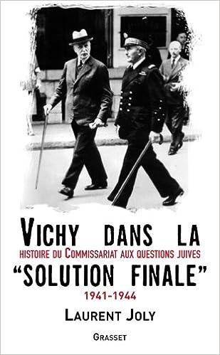 Lire en ligne Vichy dans la « solution finale » : Histoire du commissariat général aux Questions juives (1941-1944) pdf