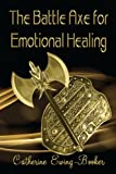 img - for Battle Axe for Emotional Healing book / textbook / text book