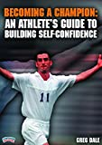 Greg Dale: Becoming a Champion: An Athlete's Guide to Building Self-Confidence (DVD)