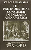 The Pre-Industrial Consumer in England and America 9780198283027
