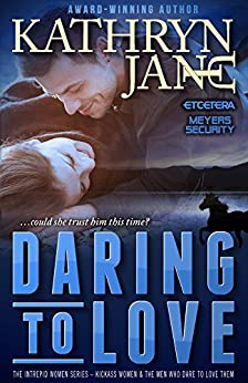 Daring to Love (Intrepid Women Book 3) by [Jane, Kathryn]