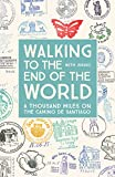 #6: Walking to the End of the World: A Thousand Miles on the Camino De Santiago