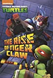 Teenage Mutant Ninja Turtles: The Rise Of Tiger Claw (Turtleback School & Library Binding Edition) (Teenage Mutant Ninja Turtles (Random House))