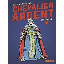 CHEVALIER ARDENT INTÉGRALE T.05 2015 N.É.