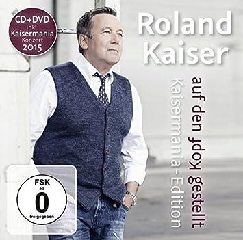 Auf Den Kopf Gestellt Die Kaisermania Edition Roland Kaiser