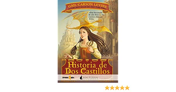 Historia de Dos Castillos / A Tale of Two Castles (Spanish Edition): Gail Carson Levine: 9788493920029: Amazon.com: Books