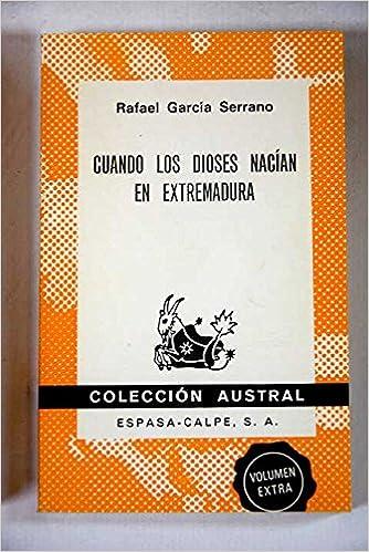 Cuando los dioses nacian en Extremadura***: Amazon.es: Garcia ...